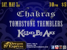 Chakras, Tombstone Tremblers, Killed By Art @ Oregon Express