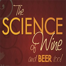 Science of Wine and Beer Too!
