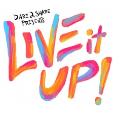 Dare 2 Share Presents Live It Up!