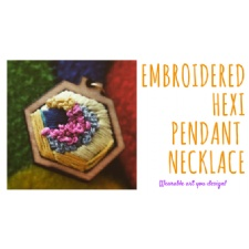 Embroidered Hexi Necklace - design, stitch and create