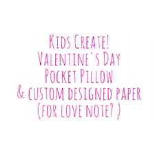Kids Create! Heart Pillow with Pocket ~ Valentine's Day Treat