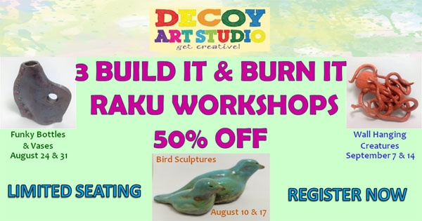 Build It & Burn It ~ Clay Hand Building & Raku Firing