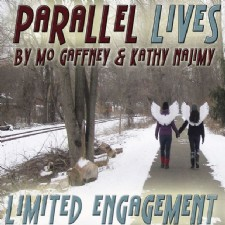 Parallel Lives by Mo Gaffney and Kathy Najimy