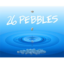 26 Pebbles: A World Premiere