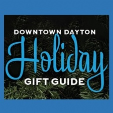 Downtown Dayton Holiday Gift Guide