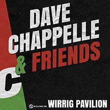Dave Chappelle & Friends Show