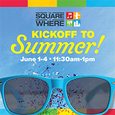 Summer Kickoff Week: The Square Is Where