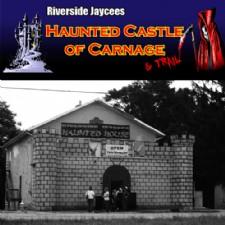 Riverside Jaycees Haunted Castle of Carnage & Trail
