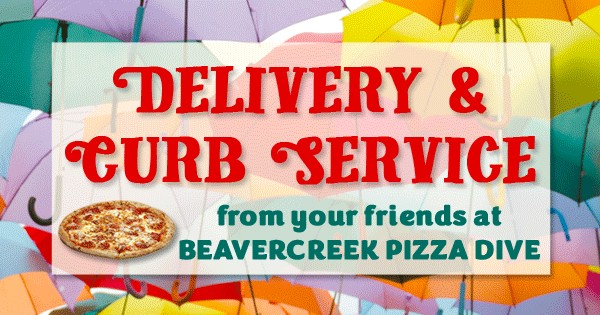 Beavercreek Pizza Dive - Carry-Out, Curb Service and Delivery
