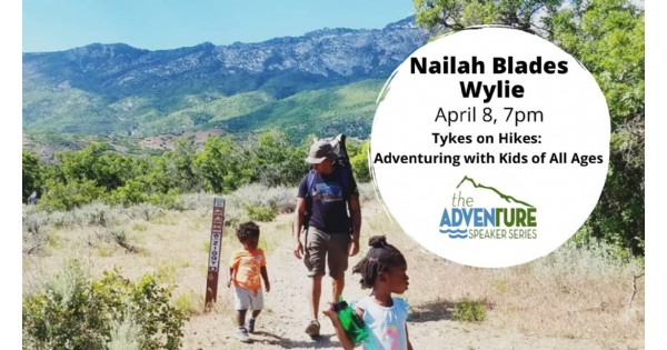 Nailah Blades Wylie presents Tykes on Hikes: Adventuring with Kids of All Ages