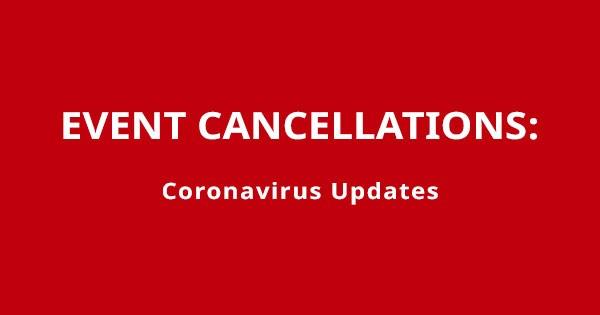 Coronavirus - Closures & Event Cancellations