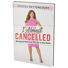 Jessica Bettencourt: I Almost Cancelled