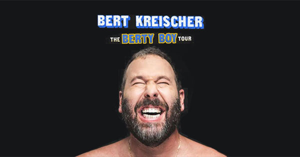 Bert Kreischer: The Berty Boy World Tour