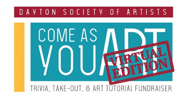 Come As You ART: Dayton Society of Artists' Virtual Fundraiser
