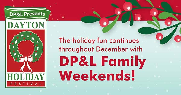 Dayton Holiday Festival Family Weekends