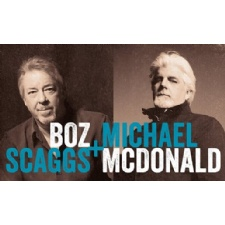 Boz Scaggs &  Michael McDonald at The Fraze