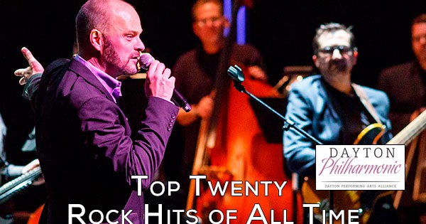Dayton Philharmonic: Top Twenty Rock Hits of All Time