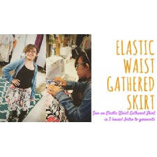 Sew An Elastic Waist Gathered Skirt  in 3 hours! Intro To Garments