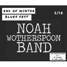Noah Wotherspoon Band End of Winter Blues Fest