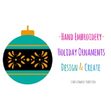 Embroidery; Handmade Ornaments - Start A Tradition