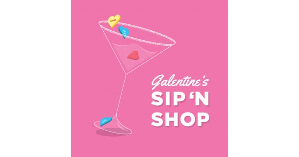 Galentine's Day Sip 'N Shop