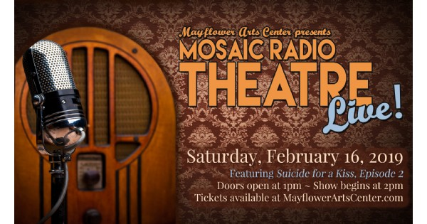 Mayflower Arts Center presents: Mosaic Radio Theatre Live