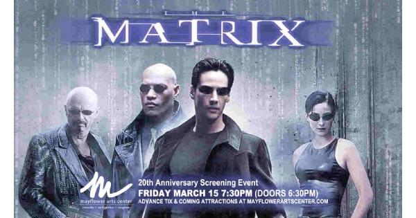 The Matrix (1999) - 20th Anniversary Screening - Mayflower Arts Center