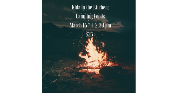 Kids in the Kitchen: Campfire Goodies