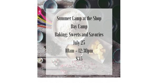 Summer Camp at the Shop - Baking Day