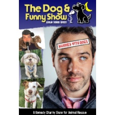 Special Engagement with The Dog and Funny Show with Doug Bass