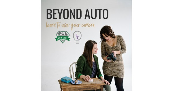 Beyond Auto - Learn to Use Your Camera