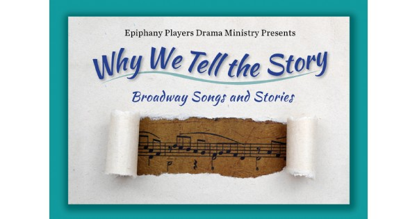 Epiphany Players Drama Ministry presents Why We Tell the Story