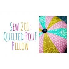 Sewing 201 - Basics - Quilted Pouf Pillow