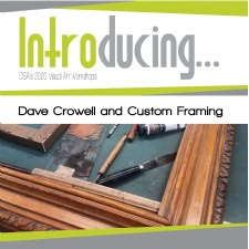 Virtual Workshop: Custom Framing with Dave Crowell