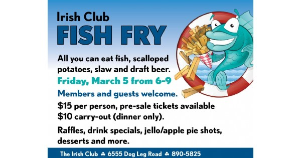 Irish Club Fish Fry - Friday, March 5th