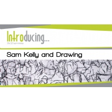 Introducing...Sam Kelly and Drawing