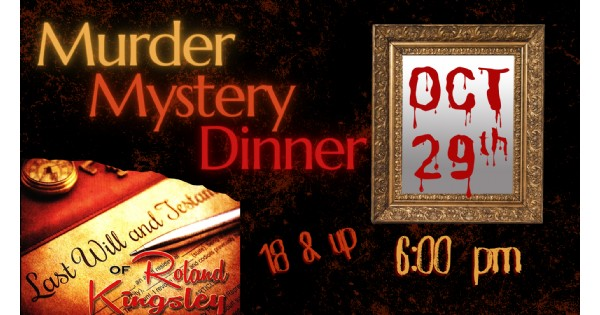 Murder Mystery Dinner   Last Will and Testament of Roland Kingsley