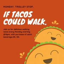 Walking Taco Mondays at Trolley Stop After 10p