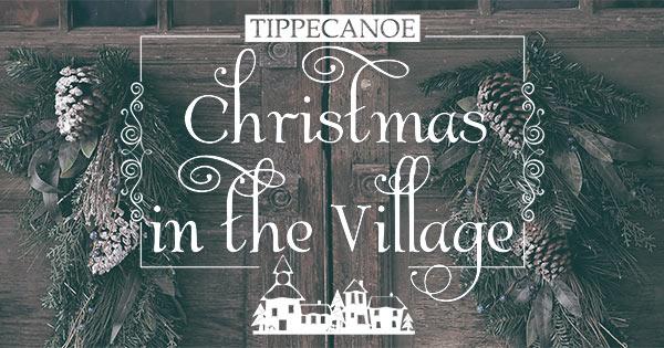 Tippecanoe Christmas in the Village