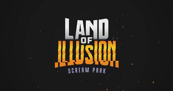 Land of Illusion Haunted Scream Park