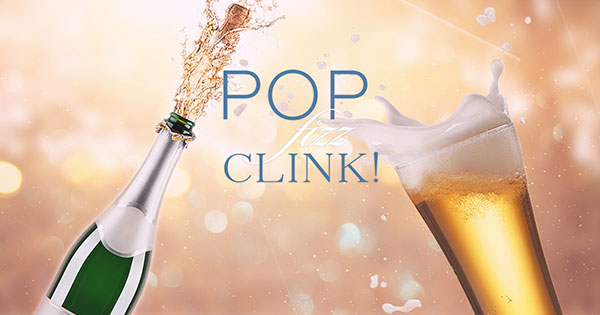 Pop, Fizz, Clink!