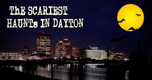 Haunted Houses in Dayton Ohio