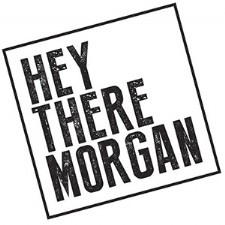 HeyThere Morgan