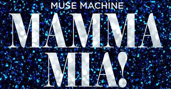 Muse Machine Mamma Mia