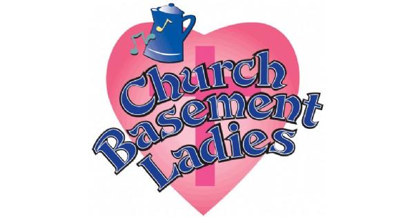 The Church Basement Ladies at La Comedia